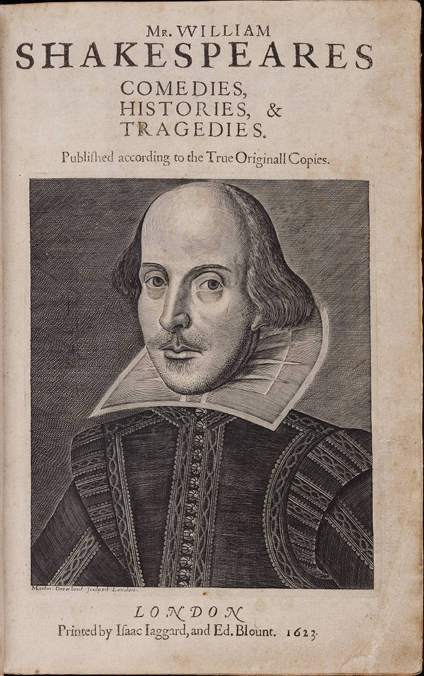 Title page of the First Folio, by William Shakespeare, with copper engraving of the author by Martin Droeshout. Image courtesy of the Elizabethan Club and the Beinecke Rare Book & Manuscript Library, Yale University
